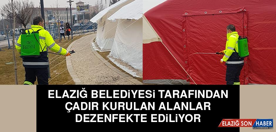 Elazığ Belediyesi Tarafından Çadır Kurulan Alanlar Dezenfekte Ediliyor