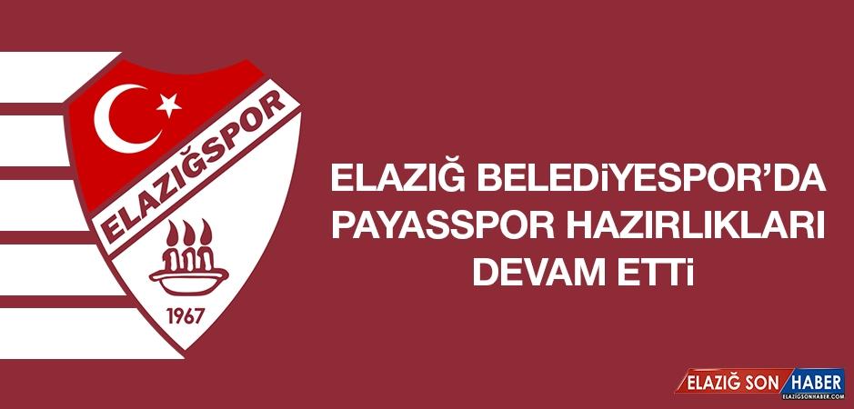 Elazığ Belediyespor'da Payasspor Hazırlıkları Devam Etti