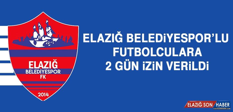 Elazığ Belediyespor'lu Futbolculara 2 Gün İzin Verildi