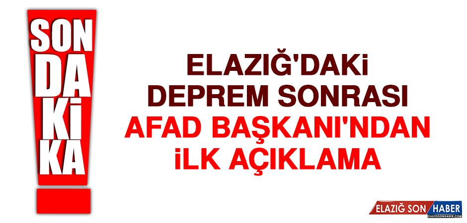 Elazığ'daki Deprem Sonrası AFAD Başkanı'ndan İlk Açıklama