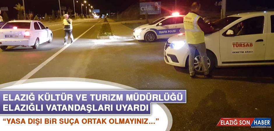 Elazığ Kültür ve Turizm Müdürlüğü Elazığlı Vatandaşları Uyardı