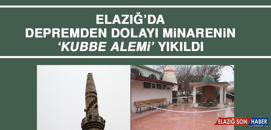 Elazığ'da Depremden Dolayı Minarenin 'Kubbe Alemi' Yıkıldı