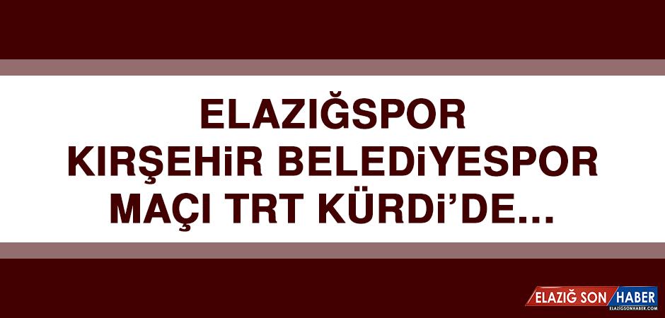 Elazığspor-Kırşehir Belediyespor Maçı TRT Kürdi'de…