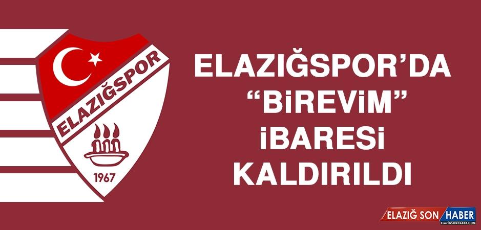 """Elazığspor'da """"Birevim"""" İbaresi Kaldırıldı"""