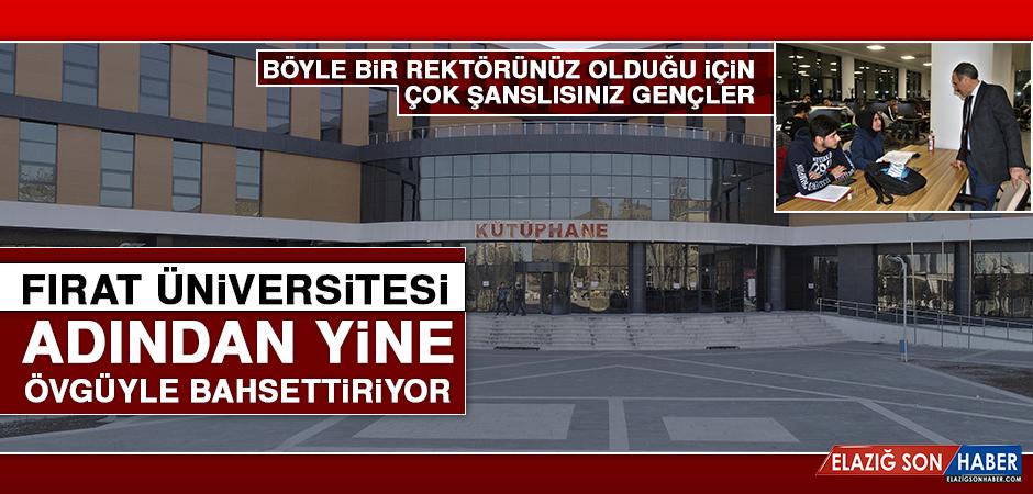 Fırat Üniversitesi Adından Yine Övgüyle Bahsettiriyor