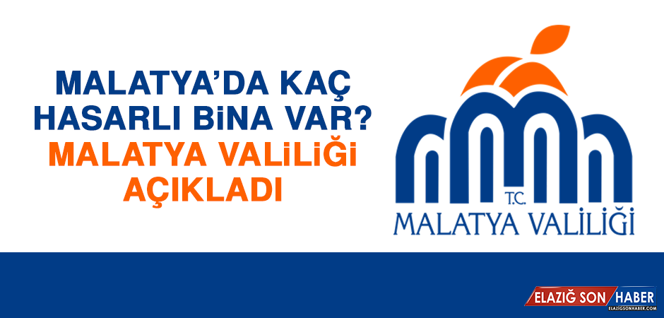 Malatya'da kaç hasarlı bina var?
