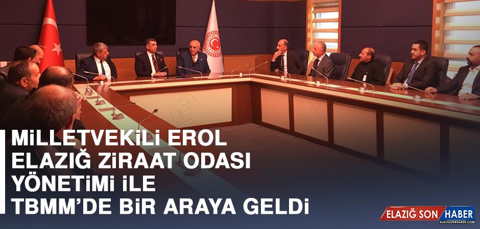 Milletvekili Erol, Elazığ Ziraat Odası Yönetimi İle TBMM'de Bir Araya Geldi
