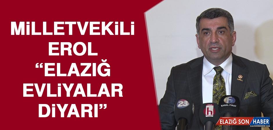 Milletvekili Erol: Kemal Kılıçdaroğlu Elazığ'a Gelecek