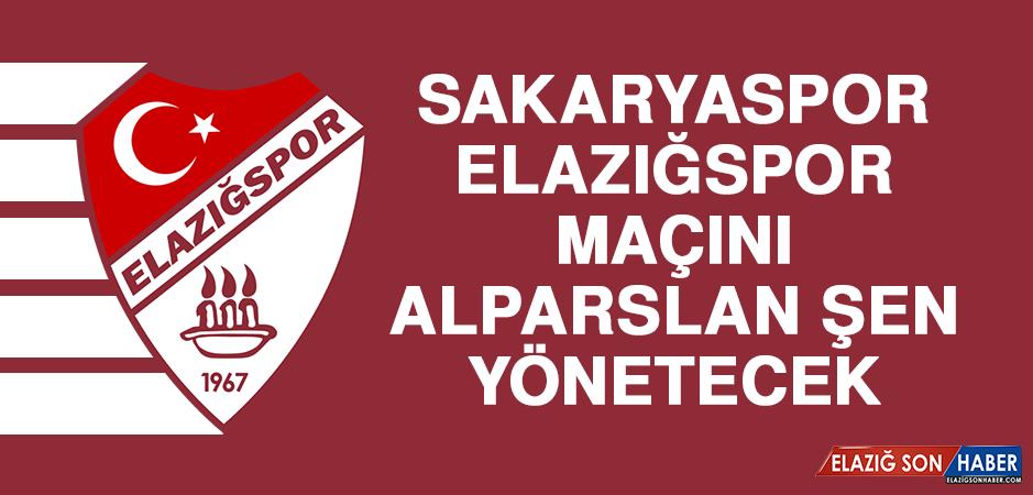 Sakaryaspor - Elazığspor Maçını Alparslan Şen Yönetecek