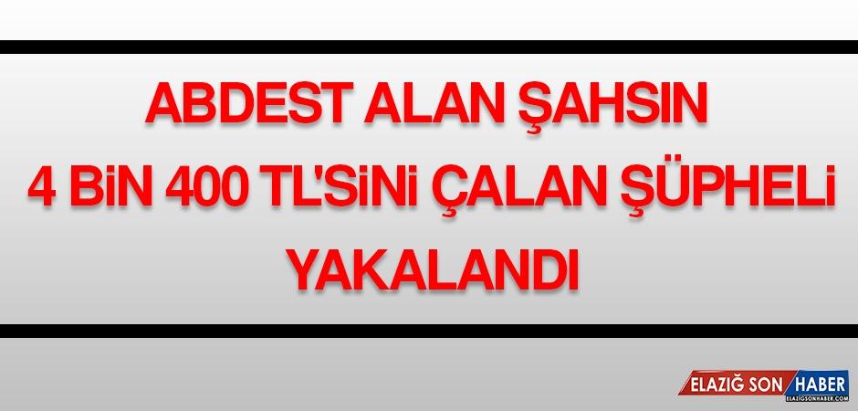Abdest Alan Şahsın 4 Bin 400 TL'sini Çalan Şüpheli Yakalandı