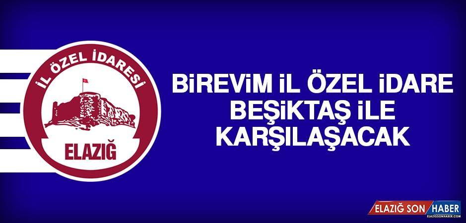 Birevim İl Özel İdare, Beşiktaş İle Karşılaşacak