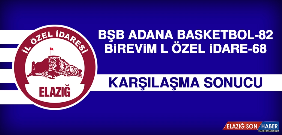 BŞB Adana Basketbol 82 – 68 B. İl Özel İdare