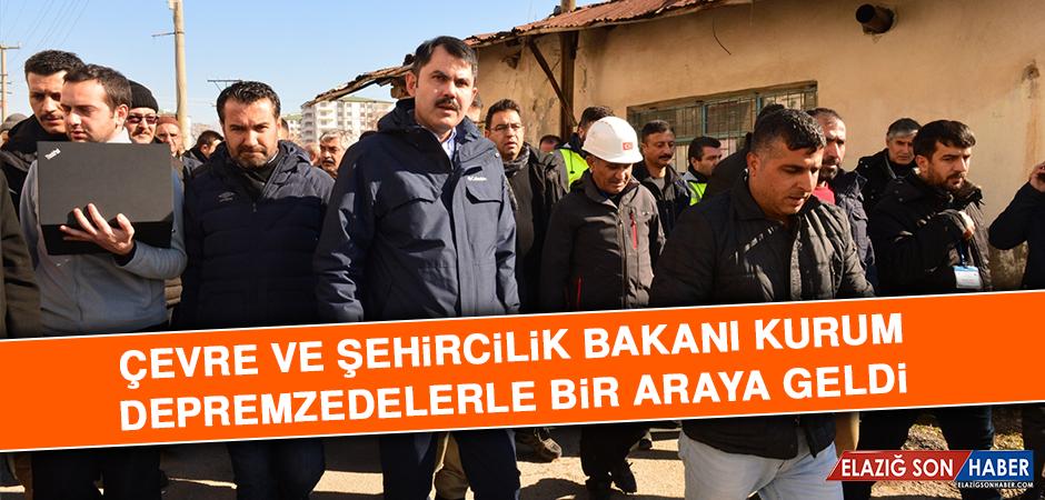 Çevre ve Şehircilik Bakanı Kurum, Depremzedelerle Bir Araya Geldi