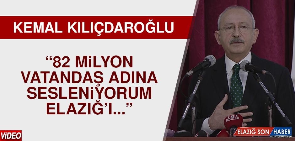 CHP Genel Başkanı Kılıçdaroğlu, Elazığ'dan Seslendi
