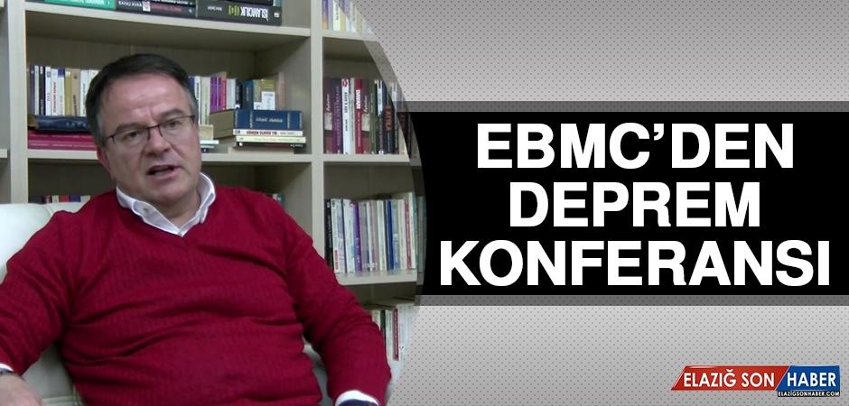 EBMC'den Deprem Konferansı