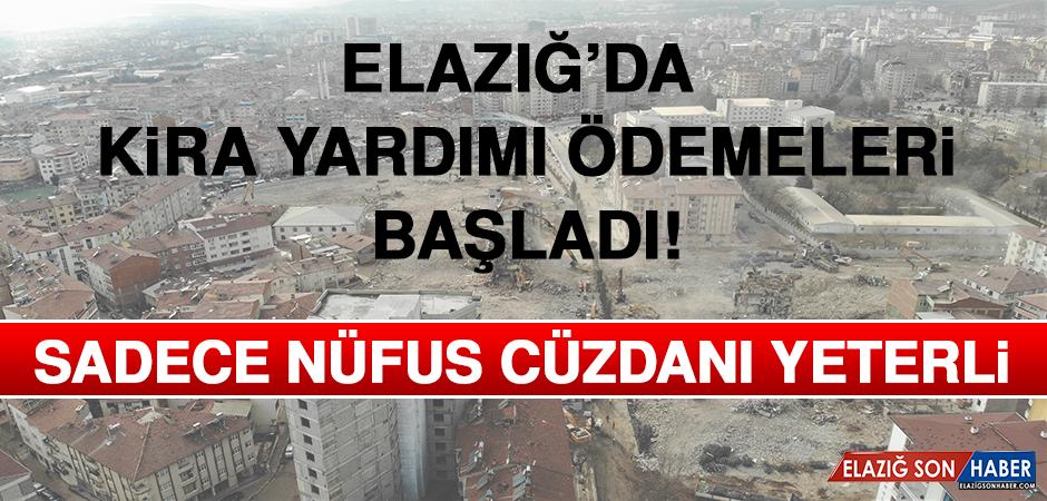Elazığ'da Kira Yardımı Ödemeleri Başladı! Sadece Nüfus Cüzdanı Yeterli