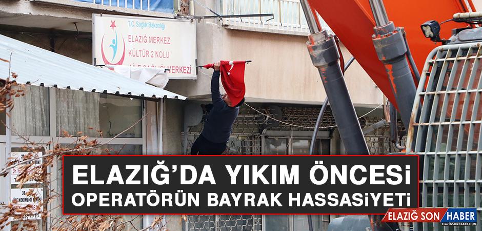 Elazığ'da Yıkım Öncesi Operatörün Bayrak Hassasiyeti