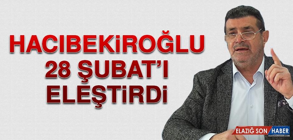 Hacıbekiroğlu, 28 Şubat'ı Eleştirdi