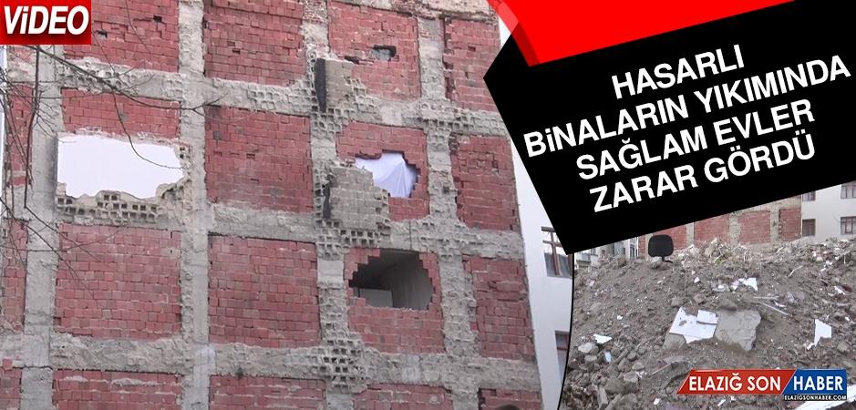 Hasarlı Binaların Yıkımında Sağlam Evler Zarar Gördü