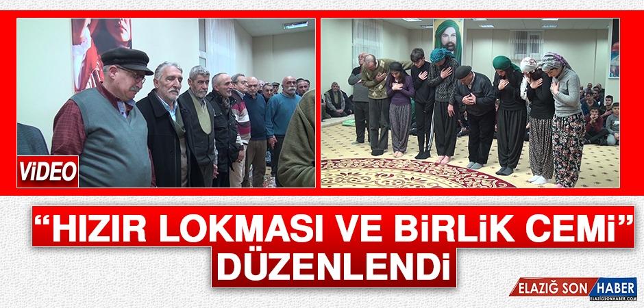 """""""Hızır Lokması ve Birlik Cemi"""" Düzenlendi"""
