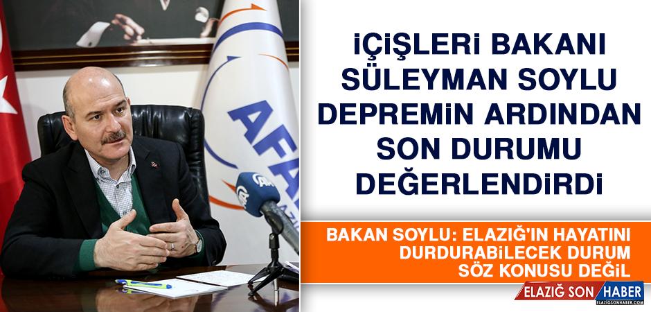 İçişleri Bakanı Soylu, Depremin Ardından Son Durumu Değerlendirdi