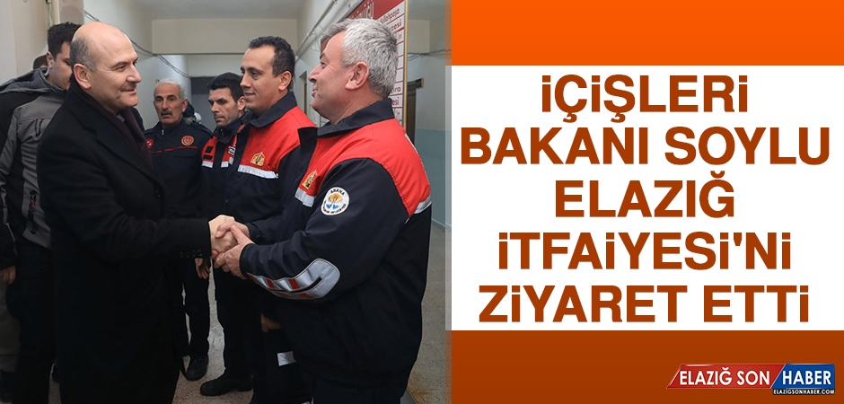 İçişleri Bakanı Soylu Elazığ İtfaiyesi'ni Ziyaret Etti