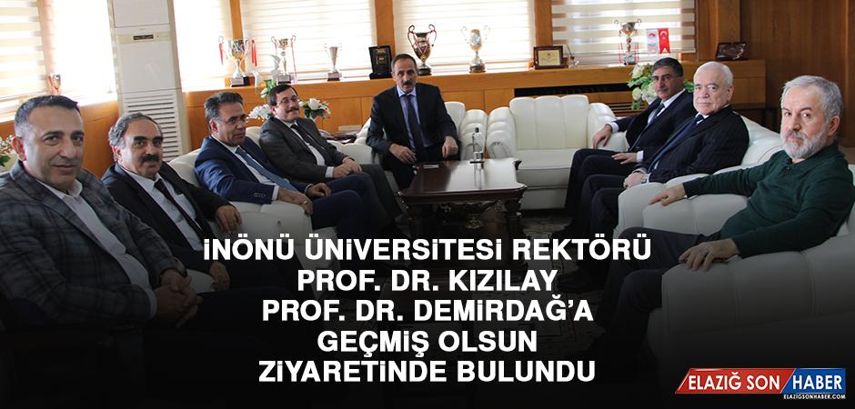 İnönü Üniversitesi Rektörü Prof. Dr. Kızılay'dan Geçmiş Olsun Ziyareti