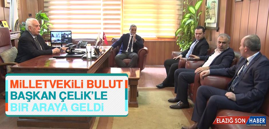 Milletvekili Bulut, Başkan Çelik'le Bir Araya Geldi