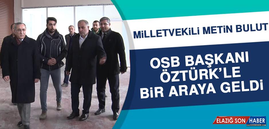 Milletvekili Bulut, OSB Başkanı Öztürk'le Bir Araya Geldi