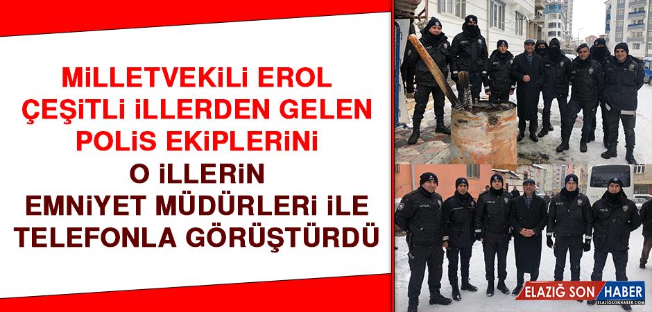 Milletvekili Erol, Ankara ve İzmir'den Elazığ'a Gelen Polis Ekipleriyle Bir Araya Geldi