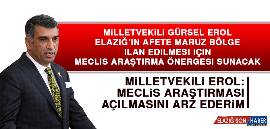Milletvekili Erol Elazığ Depremiyle İlgili Meclis Araştırma Önergesi Sunacak