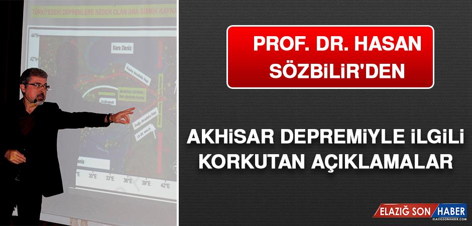 Prof. Dr. Hasan Sözbilir'den Akhisar Depremiyle İlgili Korkutan Açıklamalar