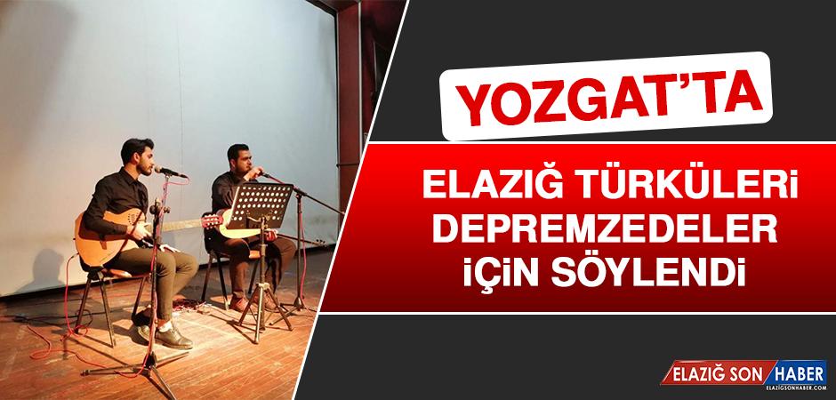 Yozgat'ta Elazığ Türküleri Depremzedeler İçin Söylendi