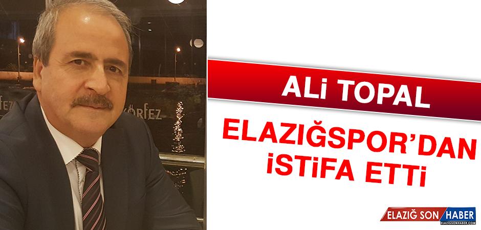 Ali Topal Elazığspor'dan İstifa Etti