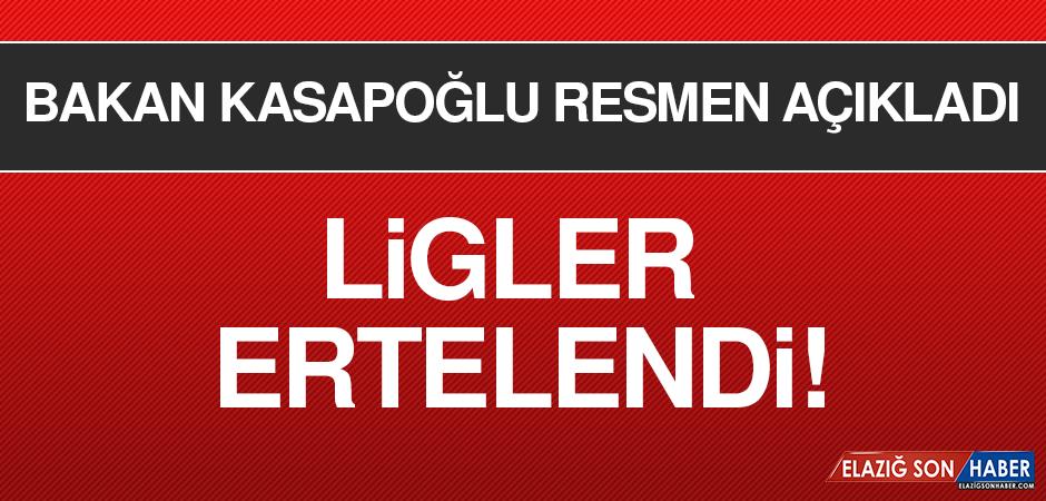 Bakan Kasapoğlu Resmen Açıkladı: Ligler Ertelendi!