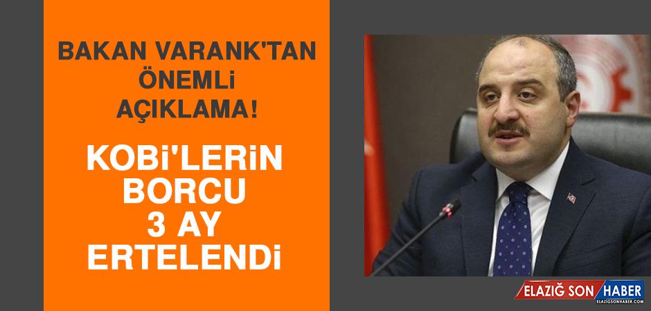 Bakan Varank'tan önemli açıklama! KOBİ'lerin borcu 3 ay ertelendi