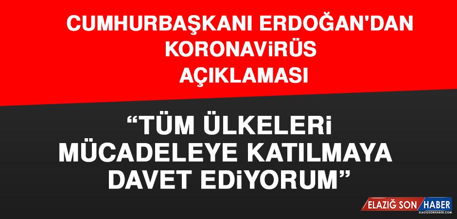 Cumhurbaşkanı Erdoğan'dan Corona Virüs Açıklaması: Tüm Ülkeleri Mücadeleye Katılmaya Davet Ediyorum