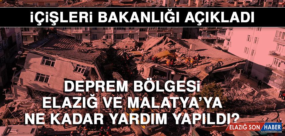 Deprem bölgesi Elazığ ve Malatya'ya ne kadar yardım yapıldı?