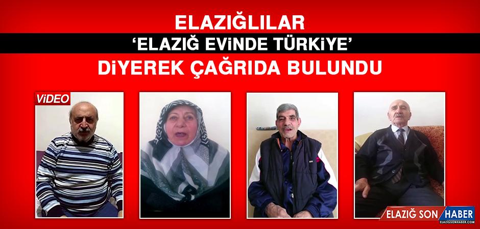 Elazığlılar 'Elazığ Evinde Türkiye' Diyerek Çağrıda Bulundu