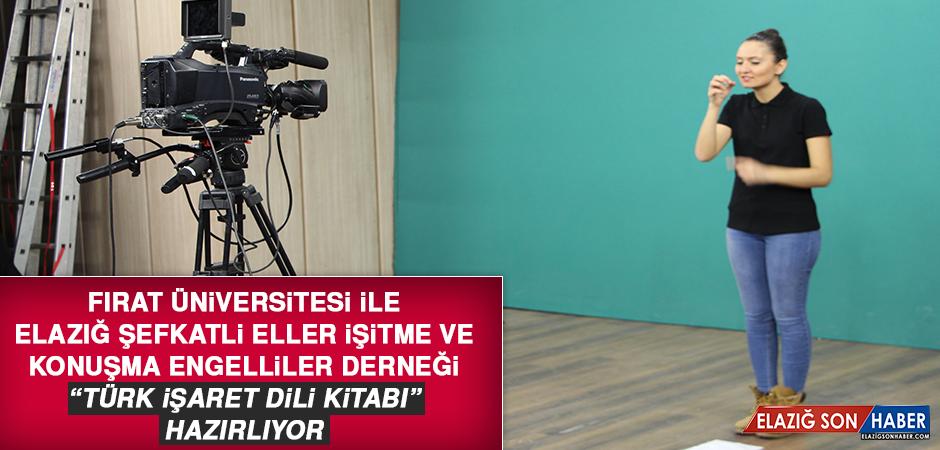 """Fırat Üniversitesi """"Türk İşaret Dili Kitabı"""" Hazırlıyor"""