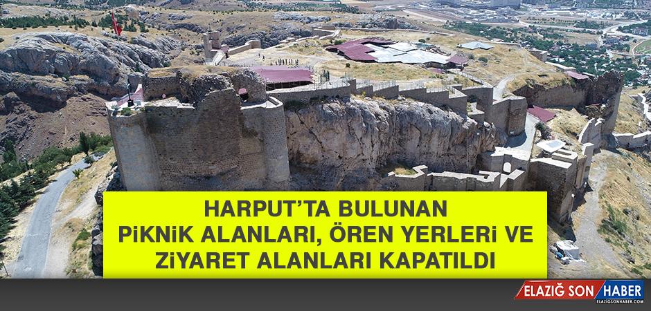 Harput'taki Piknik Alanları, Ören Yerleri ve Ziyaretler Kapatıldı