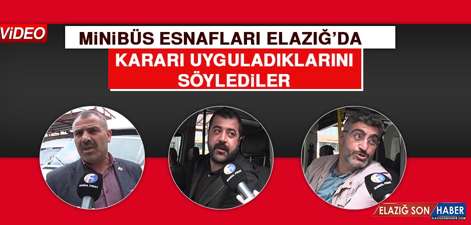 Minibüs Esnafı Elazığ'da Kararı Uyguladıklarını Söylediler