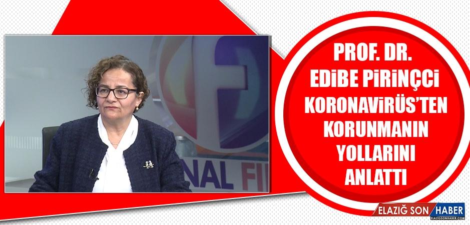 Prof. Dr. Edibe Pirinçci, Koronavirüs'ten Korunmanın Yollarını Anlattı
