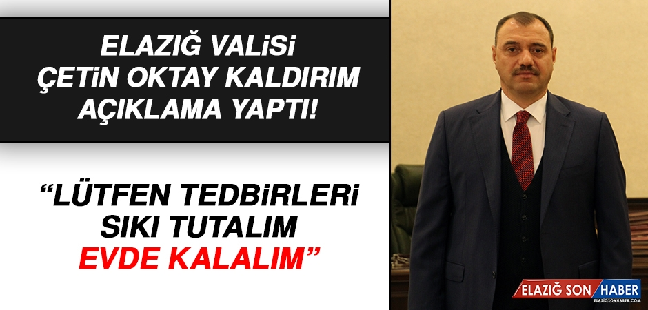 """Vali Kaldırım'dan """"Evde Kalalım"""" Uyarısı"""