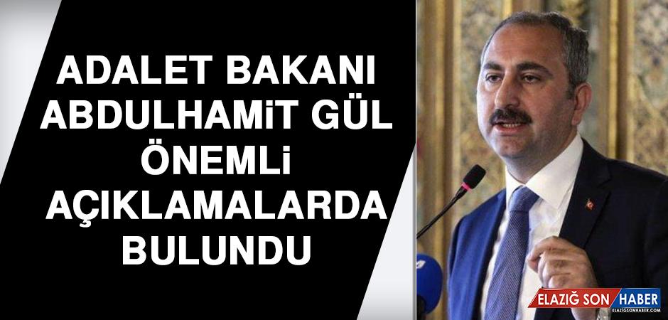 Adalet Bakanı Abdulhamit Gül Önemli Açıklamalarda Bulundu