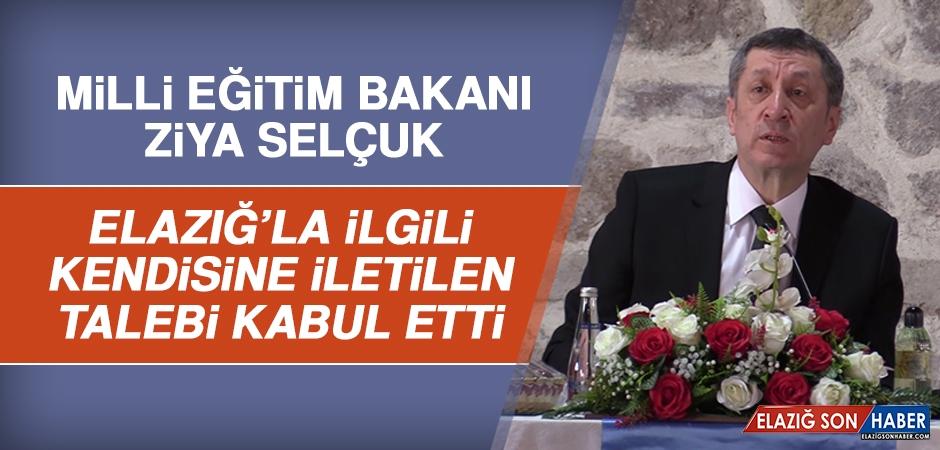 Bakan Selçuk, Elazığ'la İlgili Kendisine İletilen Talebi Kabul Etti