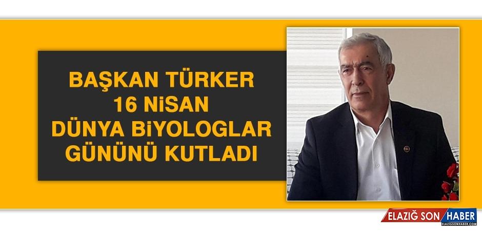 Başkan Türker: 16 Nisan Dünya Biyologlar Gününü Kutladı