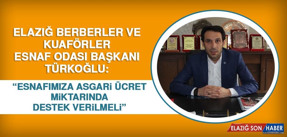 Başkan Türkoğlu: Esnafımıza Asgari Ücret Miktarında Destek Verilmeli