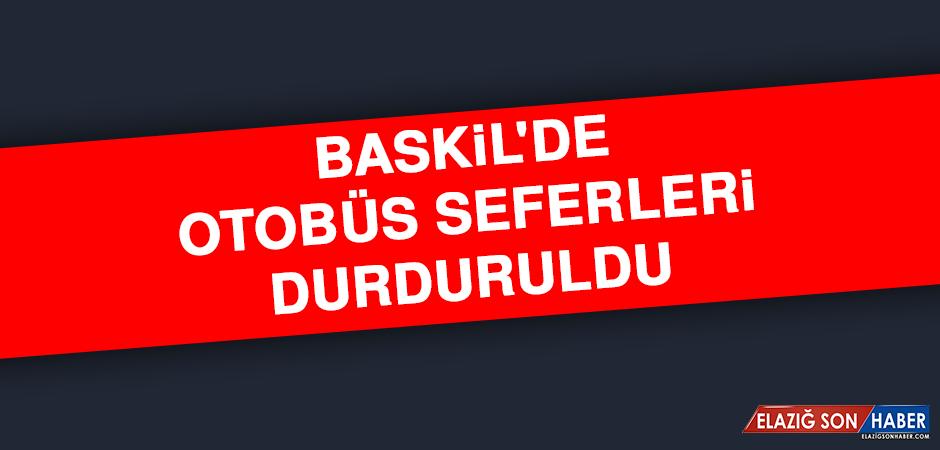 Baskil'de Otobüs Seferleri Durduruldu