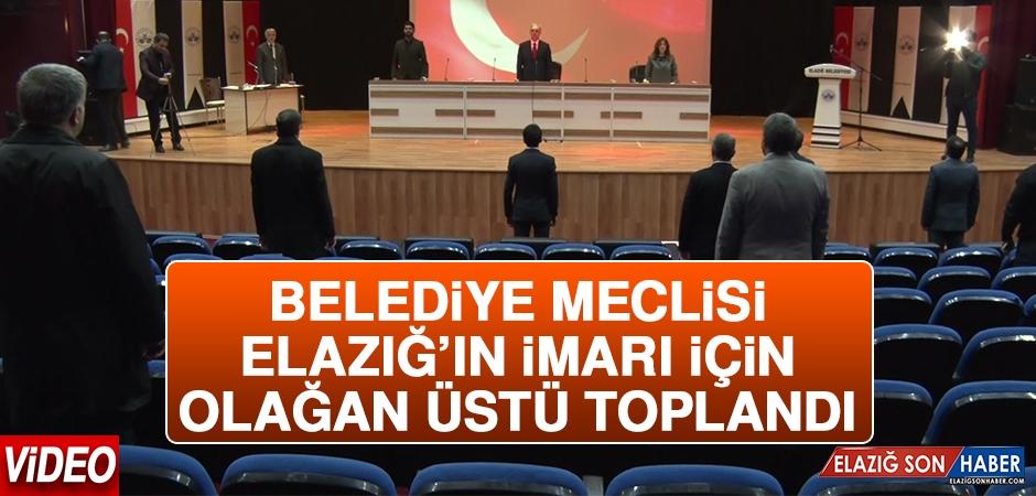 Belediye Meclisi Elazığ'ın İmarı İçin Olağan Üstü Toplandı